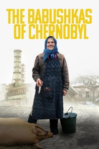 The_Babushkas_of_Chernobyl_POSTER